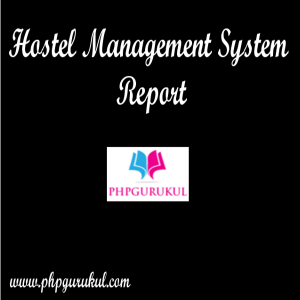 Hostel Management System Report