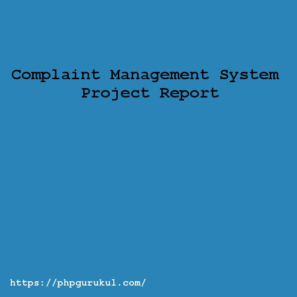 Complaint-Management-System-Project-Report