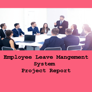 Employee-Leave-management-Project-Report