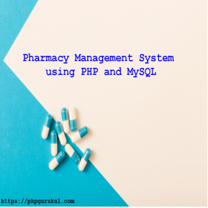 Pharmacy Management System using PHP and MySQL project
