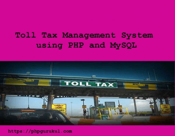 Toll-Tax-Management-System-using-PHP-and-MySQL-600x469