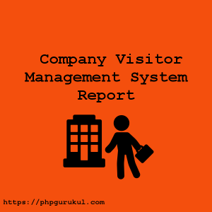 company-visitor-management-system-report