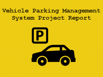 Vehicle-Parking-Management-System-Project-Report