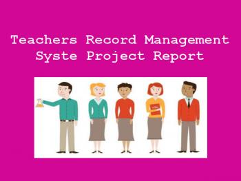 teachersrecordmanagementsystemprojectreport