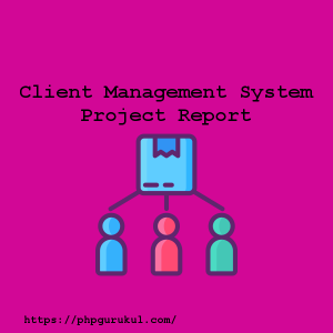 Client-Management-System-Project-Report