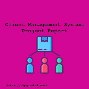 Client-Management-System-Project-Report