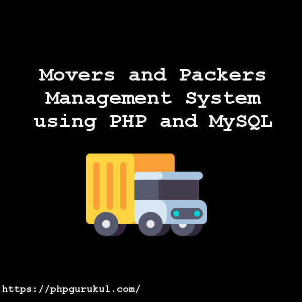 Movers and Packers Management System using PHP and MySQL