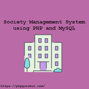 Society Management System using PHP and MySQL