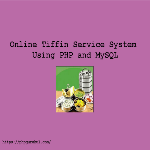 Online Tiffin Service System Using PHP and MySQL