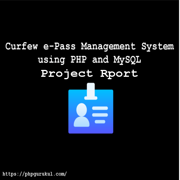 Curfew-e-Pass-Management-System-Project-Report