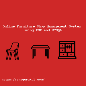 Online-Furniture-Shop-Management-System-using-PHP-and-MYSQL