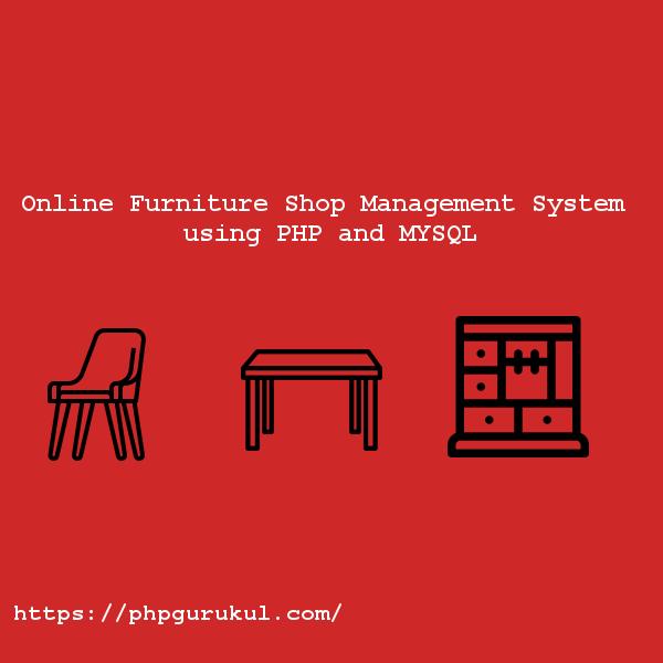 Online-Furniture-Shop-Management-System-using-PHP-and-MYSQL