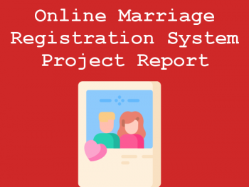Online-Marriage-Registration-System-Project-Report