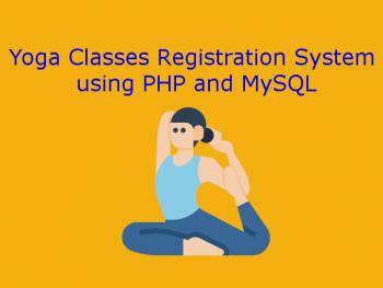 Yoga Classes Registration System using PHP and MySQL