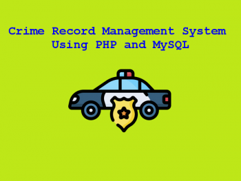 Crime Record Management System Using PHP and MySQL