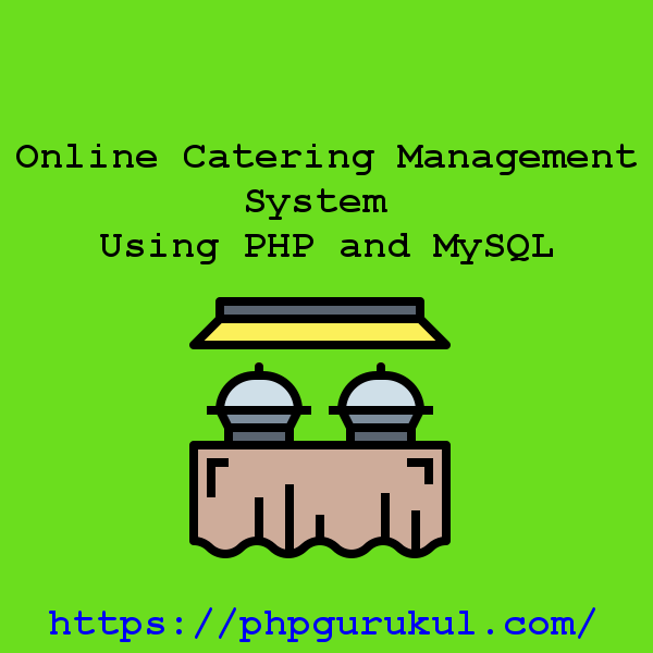 Online Catering Management System Using PHP and MySQL