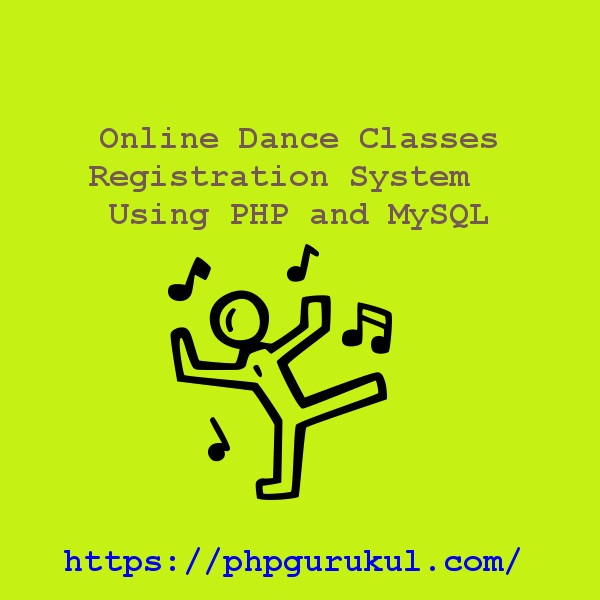 Online Dance Classes Registration System Using PHP and MySQL