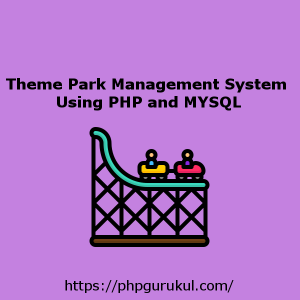 Theme Park Management System