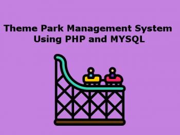 Theme Park Management System