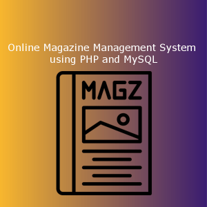Online Magazine Management System using PHP and MySQL