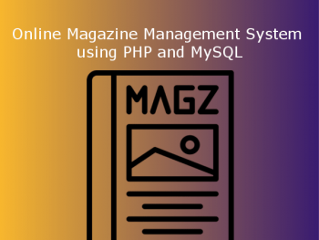 Online Magazine Management System using PHP and MySQL