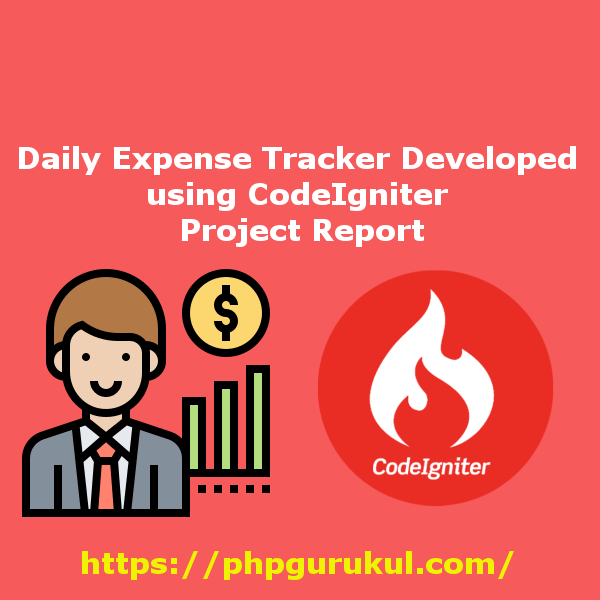 Daily Expense Tracker CodeIgniter Project Report
