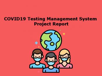 COVID19 Testing Management System Project Report