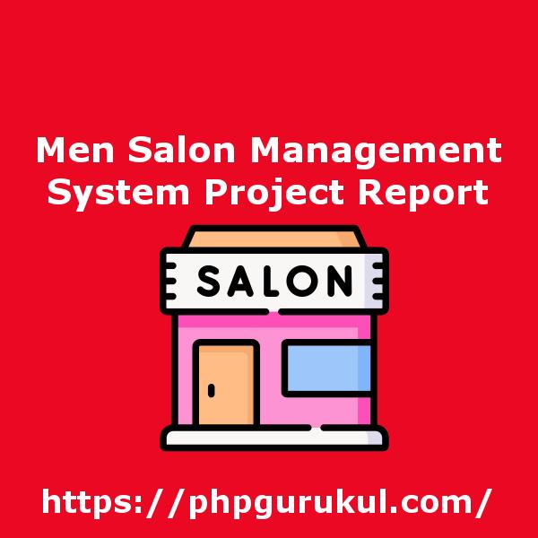Men Salon Management System Project Report
