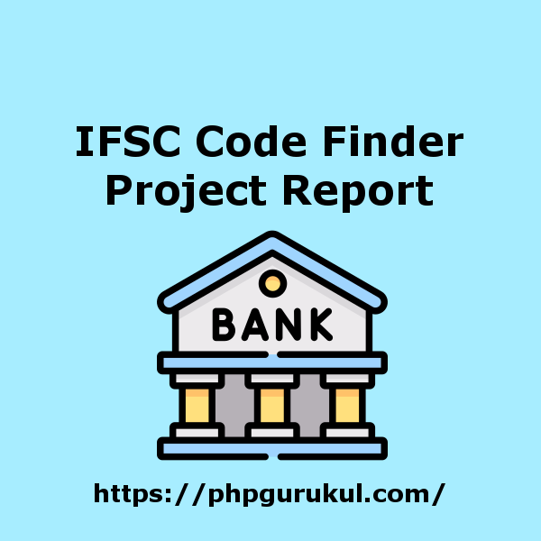 IFSC Code Finder Project Report